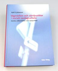 Bok: Vägmärken och vändpunkter i socialt vardagsarbete